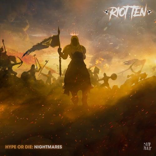 Hype Or Die: Nightmares di Riot Ten