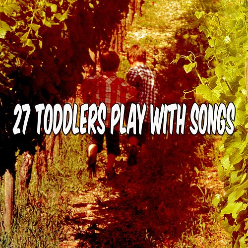 27 Toddlers Play with Songs de Canciones Para Niños
