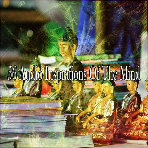 56 Audio Insprations of the Mind by Zen Music Garden
