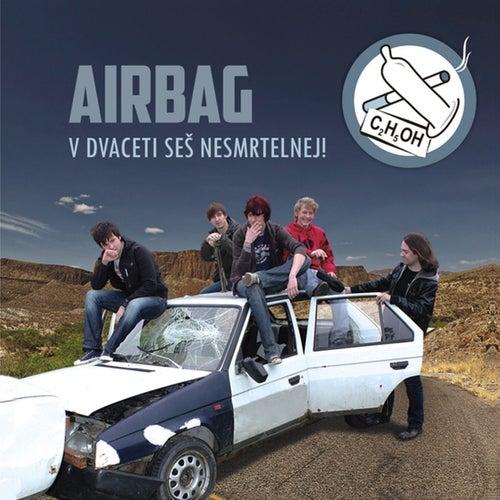 V dvaceti seš nesmrtelnej! de Airbag