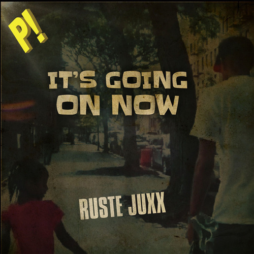 It's Going on Now by Ruste Juxx
