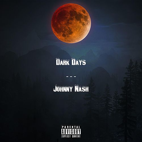Dark Days by Johnny Nash