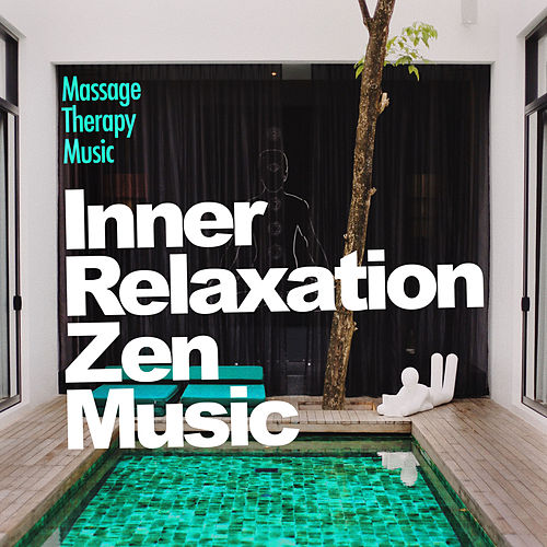 Inner Relaxation Zen Music von Massage Therapy Music
