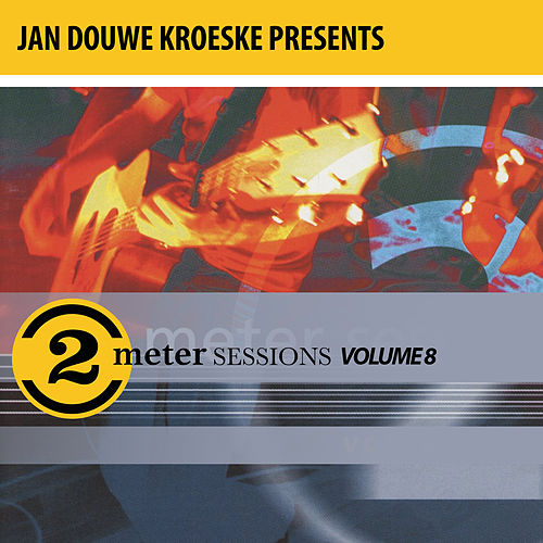 Jan Douwe Kroeske presents: 2 Meter Sessions, Vol. 8 by Various Artists