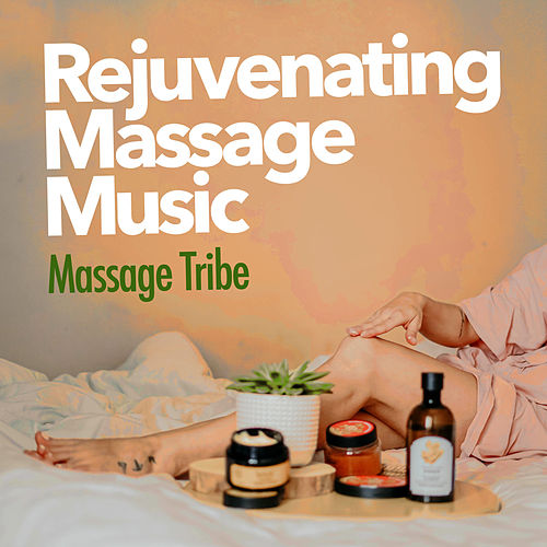 Rejuvenating Massage Music de Massage Tribe