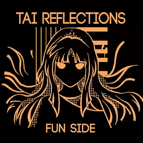 Tai Reflections: Fun Side by Starrysky