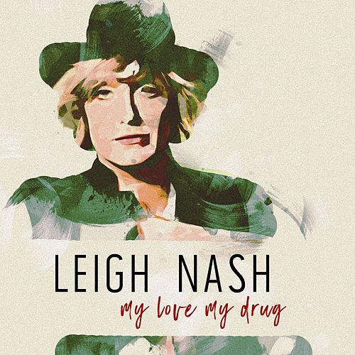 My Love My Drug by Leigh Nash