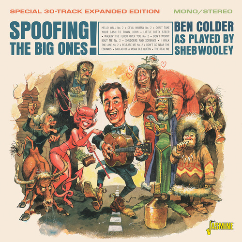 Spoofing the Big Ones!: Ben Colder as Played by Sheb Wooley by Ben Colder
