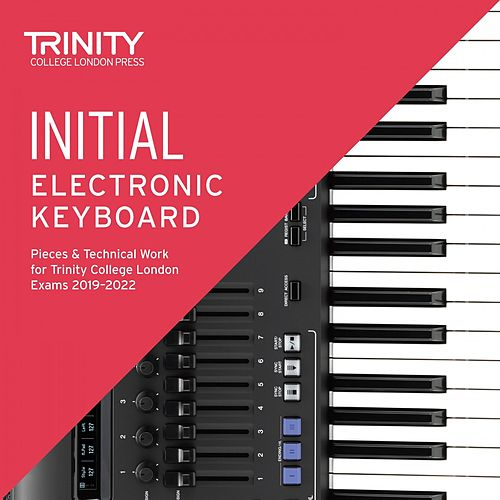 Initial Electronic Keyboard Pieces & Technical Work for Trinity College London Exams 2019-2022 by Chris Hussey