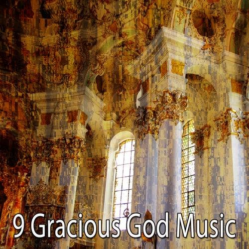 9 Gracious God Music by Christian Hymns