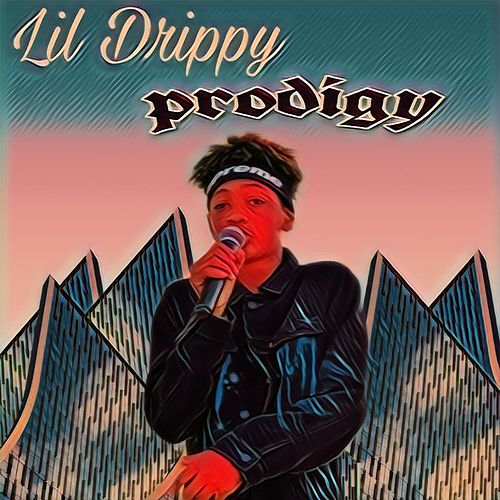 Prodigy by Lil Drippy