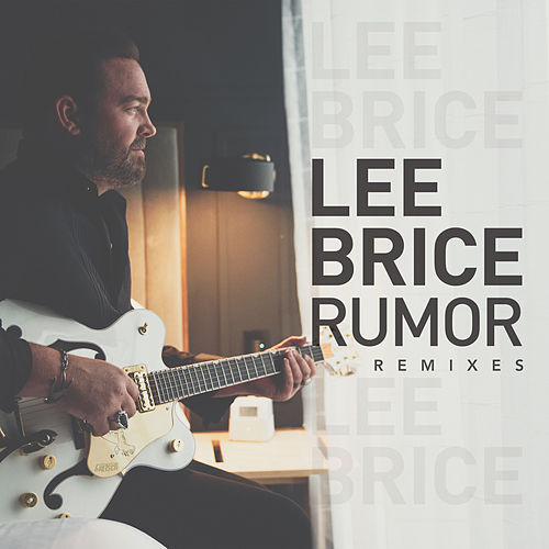 Rumor (Remixes) by Lee Brice