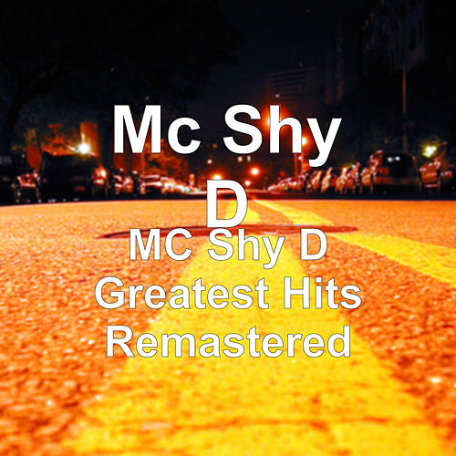 MC Shy D Greatest Hits (Remastered) by MC Shy D