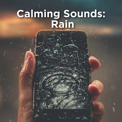 Calming Sleep Sounds: Rain by Rain Sounds