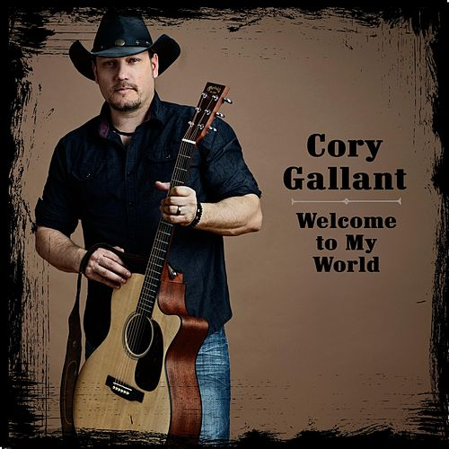 Welcome to My World by Cory Gallant