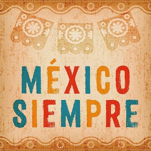 México siempre von Various Artists