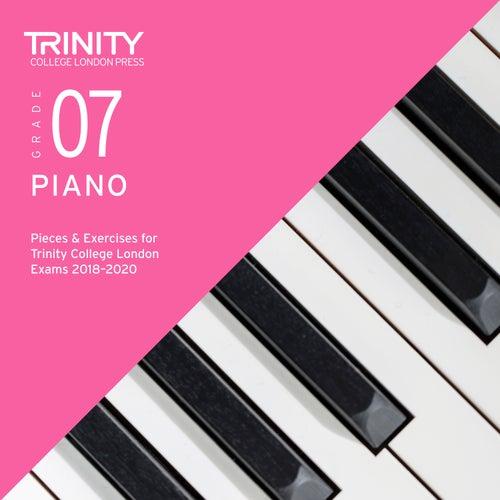 Grade 07 Piano Pieces & Exercises for Trinity College London Exams 2018-2020 de Trinity College London Press