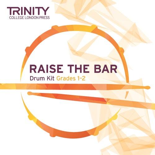 Raise the Bar Drum Kit Grades 1-2 de Trinity College London Press