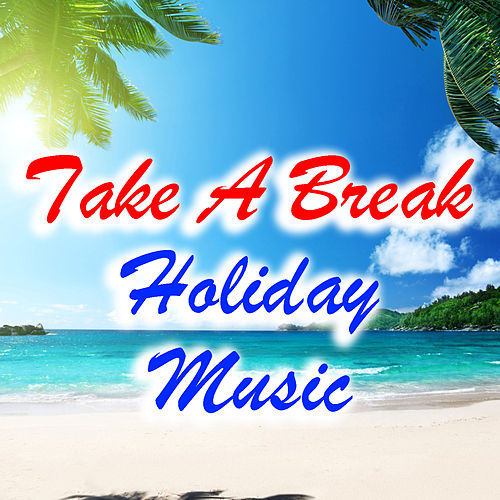 Take A Break Holiday Music de Various Artists