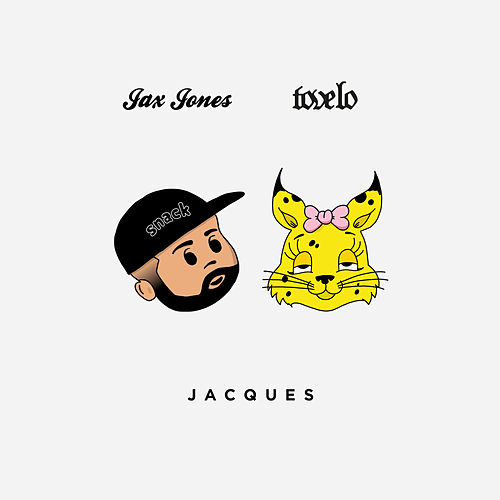 Jacques by Jax Joes & Tove Lo