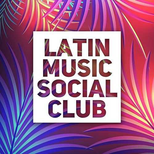 Latin Music Social Club von Various Artists