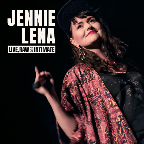 Live, Raw & Intimate de Jennie Lena