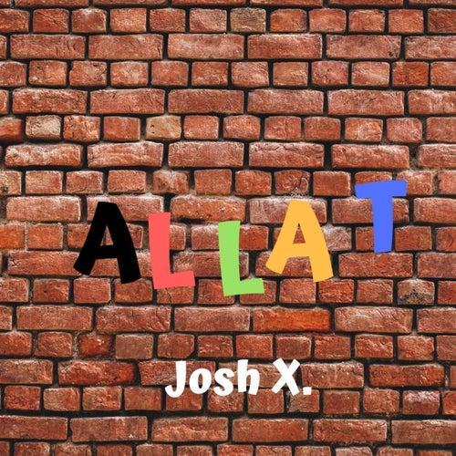 Allat de Josh X
