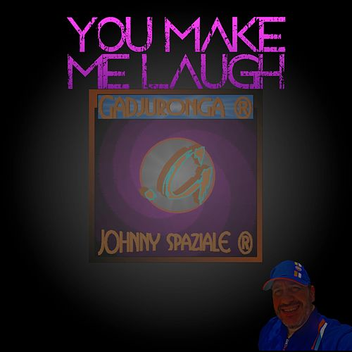 You make me laugh di Johnny Spaziale