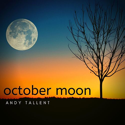 October Moon by Andy Tallent