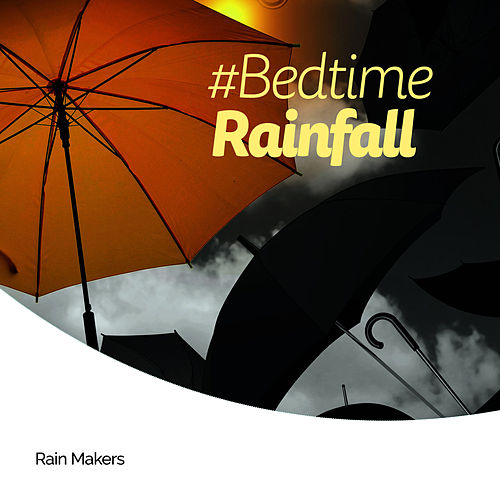 #Bedtime Rainfall de Rainmakers