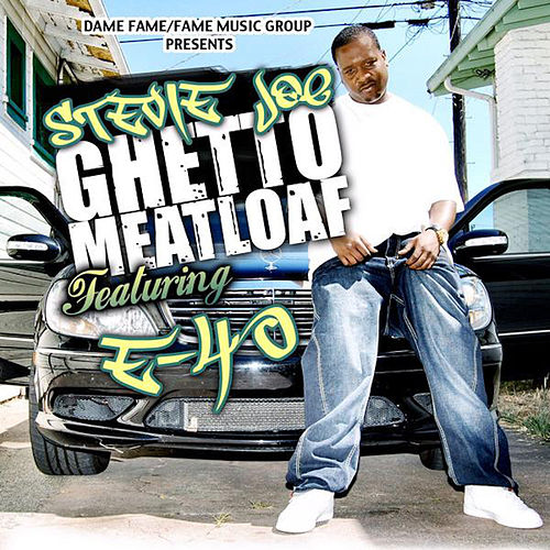 Ghetto Meatloaf (feat. E-40) by Stevie Joe