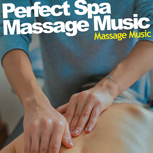 Perfect Spa Massage Music von Massage Music
