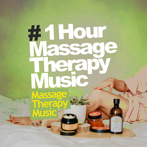 # 1 Hour Massage Therapy Music von Massage Therapy Music