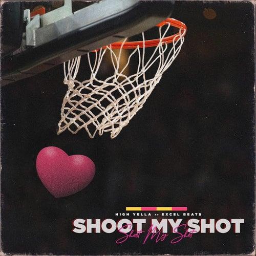 Shoot My Shot by High Yella