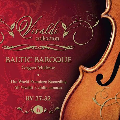 Vivaldi Collection 6 RV 27-32 the World Premiere Recording All Vivaldi Violin Sonatas Baltic Baroque / Grigori Maltizov de Baltic Baroque