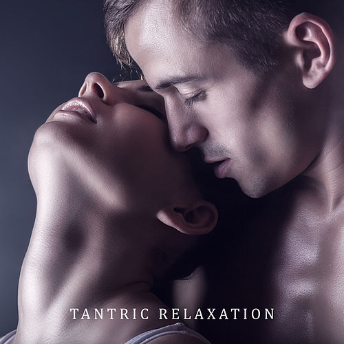 Tantric Relaxation: Making Love by Massage Tribe