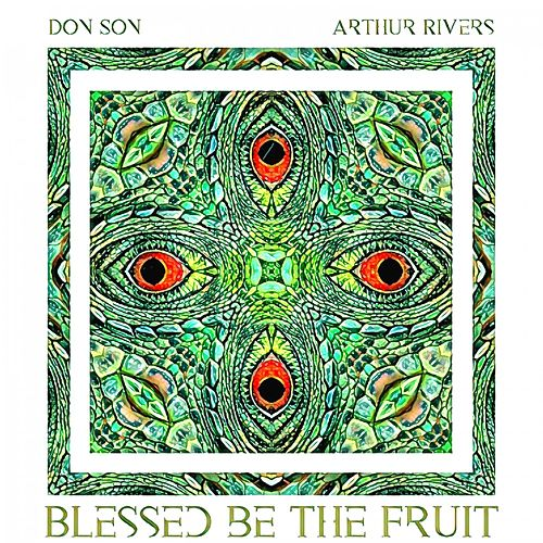 Blessed Be the Fruit by Arthur Rivers
