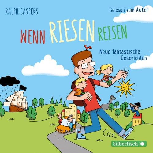 Wenn Riesen reisen (Neue fantastische Geschichten) by Ralph Caspers