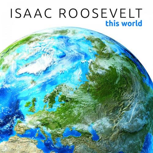 This World von Isaac Roosevelt