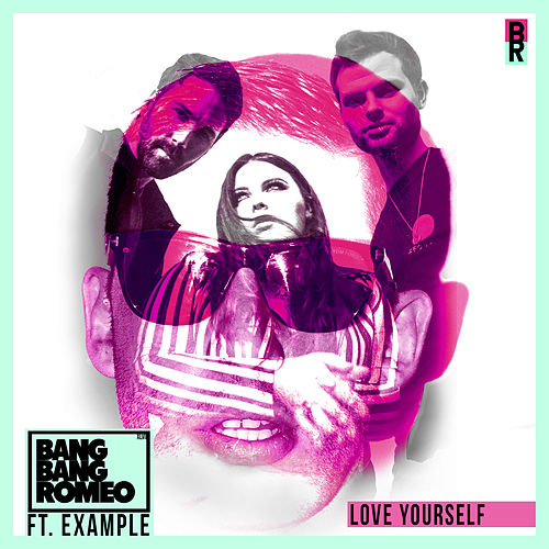 Love Yourself (feat. Example) von Bang Bang Romeo