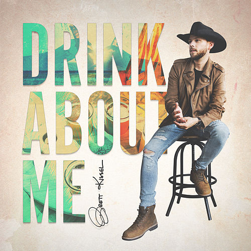 Drink About Me by Brett Kissel