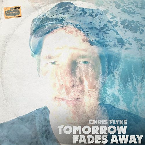 Tomorrow Fades Away by Chris Flyke