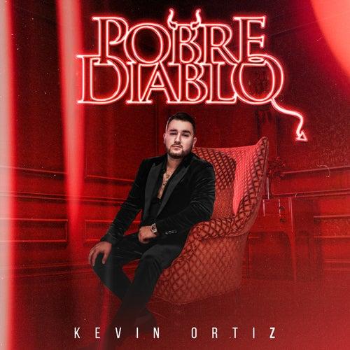 Pobre Diablo de Kevin Ortiz