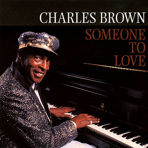 Someone To Love von Charles Brown