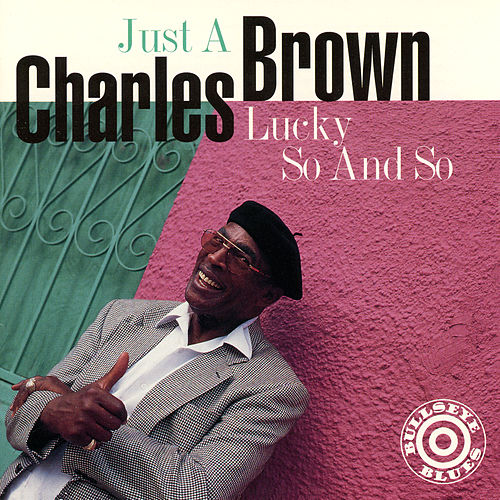 Just A Lucky So And So von Charles Brown