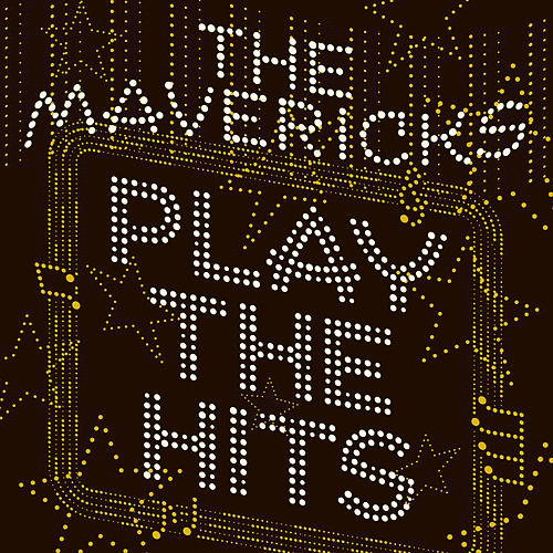 Play the Hits von The Mavericks