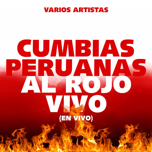 Cumbias Peruanas al Rojo Vivo (En Vivo) by Various Artists