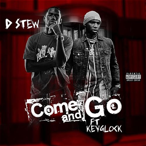 Come and Go by D.Stew