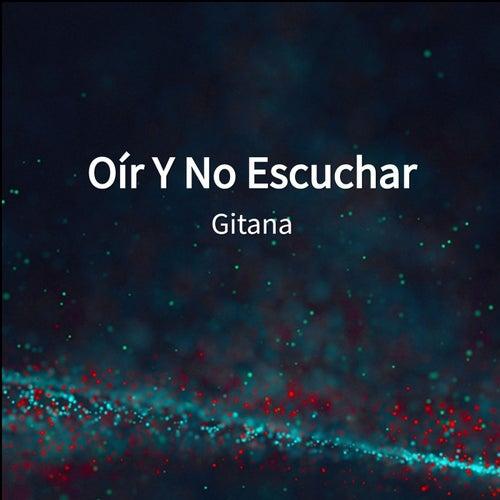 Oír Y No Escuchar de Gitana