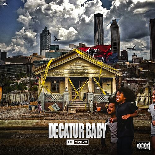 Decatur Baby by Lil Trevo